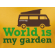 T-Shirt World is My Garden Van